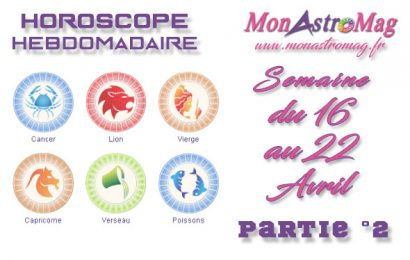 Horoscope du 16 au 22 Avril 2018 – Part°2