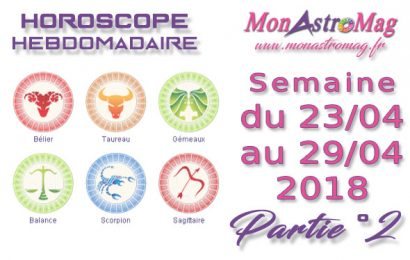 Horoscope du 23 au 29 Avril 2018 – Part°2