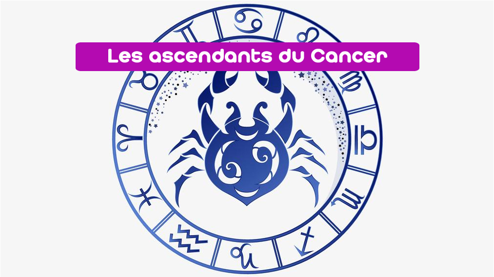 Ascendant du Cancer