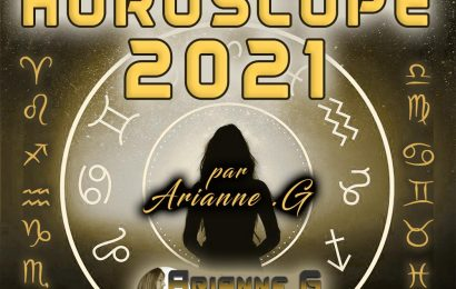 Horoscope Annuel 2021 sur Arianne .G Voyance HOROSCOPE COMPLET 2021