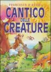 Cantico delle creature - Francesco D'Assisi (santo ...