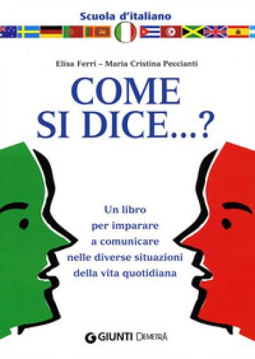 Come si dice  Elisa Ferri Maria Cristina Peccianti