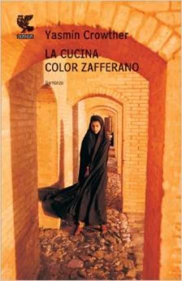 La cucina color zafferano  Yasmin Crowther  Libro  Mondadori Store