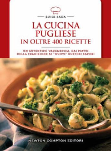 La cucina pugliese in oltre 400 ricette  Luigi Sada  Libro  Mondadori Store