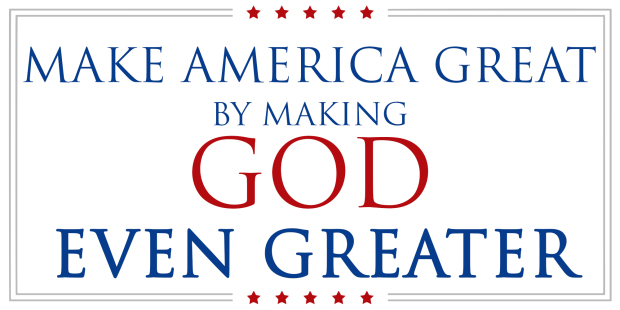 Make America Great by Making God Even Greater