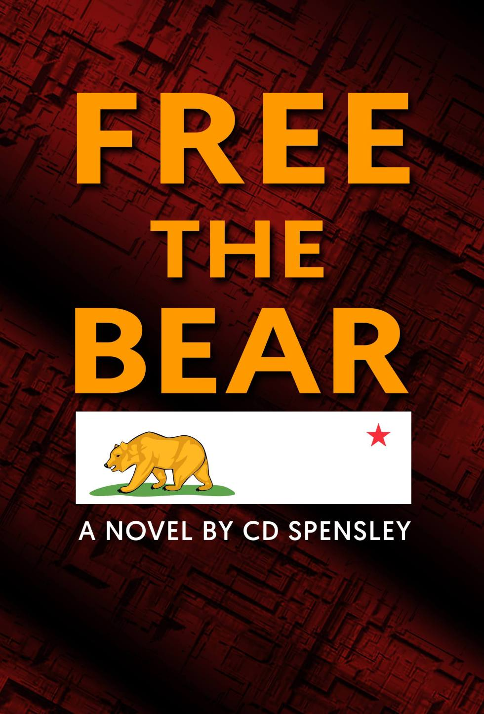 Free The Bear - An Excerpt from a Novel Of California Secession