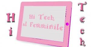Rubrica Hi Tech al Femminile
