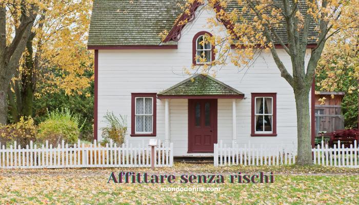 Come affittare casa senza rischi, guida pratica