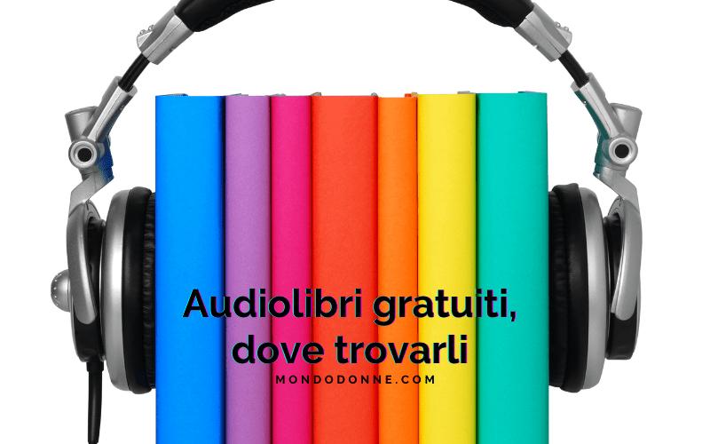 Audiolibri gratuiti, ecco dove trovarli
