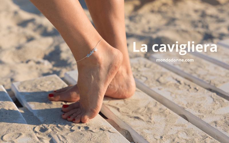 Cavigliere, gli accessori per l'estate