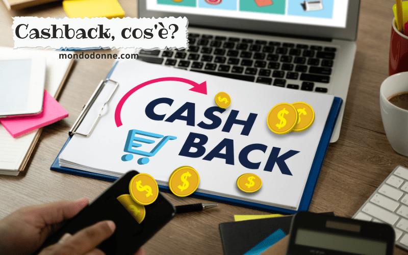 Cashback cos'è e come averlo sempre, su ogni acquisto che fai