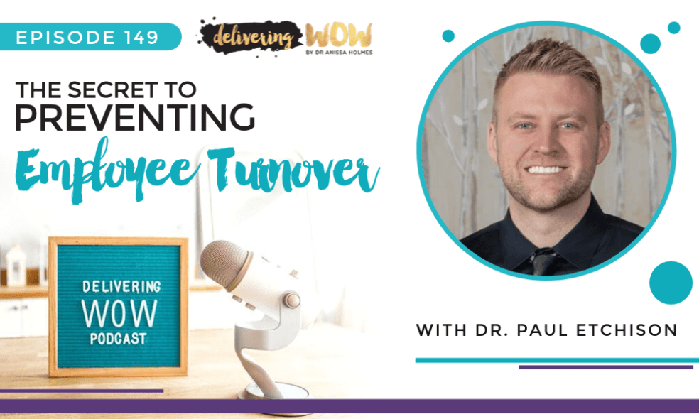 The Secret to Preventing Employee Turnover with Dr. Paul Etchison