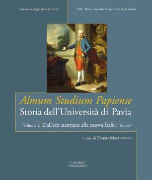 Almum Studium Papiense Storia dell'Università di Pavia. Dall'età Austriaca alla nuova Italia. Volume 2, Tomo 1. A Cura di Mantovani