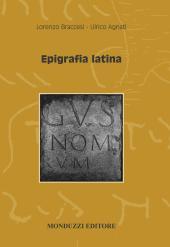 Epigrafia Latina, di Ulrico Agnati, Lorenzo Braccesi