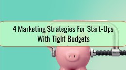 4 Marketing Strategies For Start-Ups With Tight Budgets