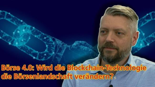 Wird die Blockchain-Technologie die Börsenlandschaft verändern?