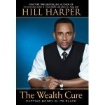 The Wealth Cure – Putting Money in Its Place