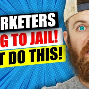 3 Marketers The US Is SENDING TO JAIL. DONT DO THIS!