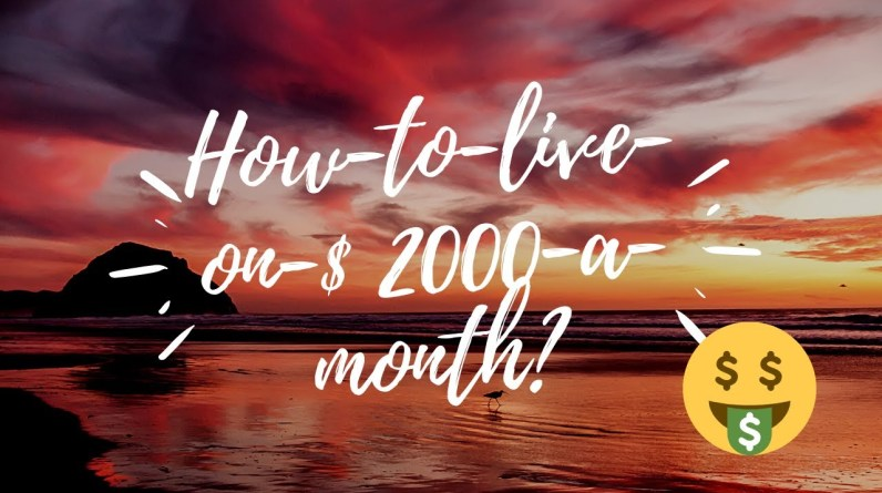 How-to-live-on-$ 2000-a-month?