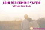 Reader Case Study: Semi-Retirement vs. FIRE