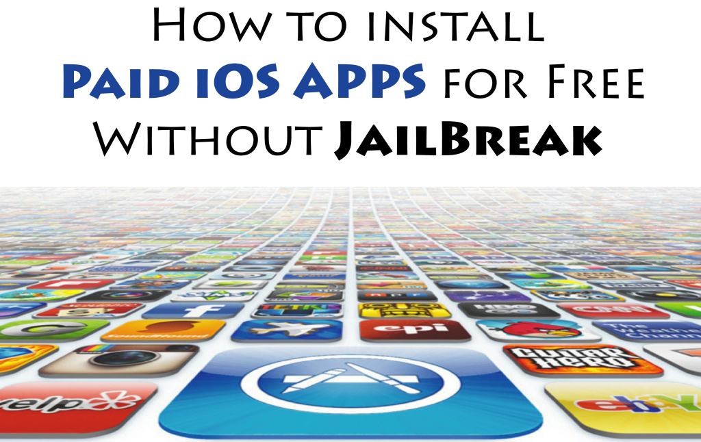 How to install Paid iOS apps for Free without Jailbreak