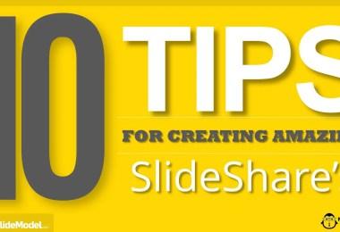 10 Tips For Creating Amazing Slideshare
