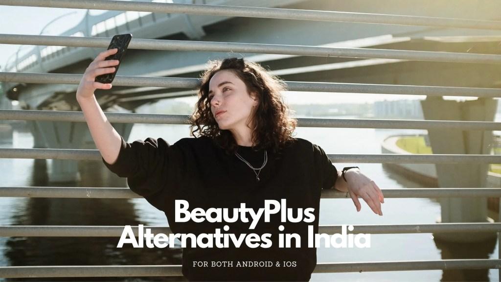 Best BeautyPlus Alternatives in India 2020