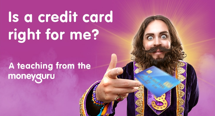 Is a credit card right for me?