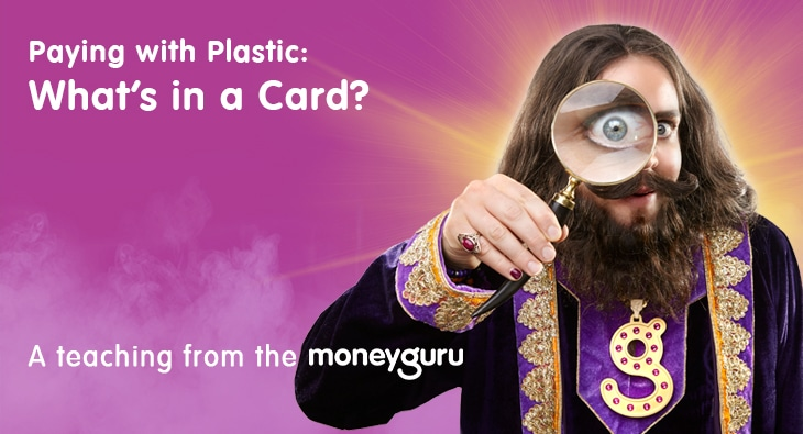 Paying with plastic: What's in a card?