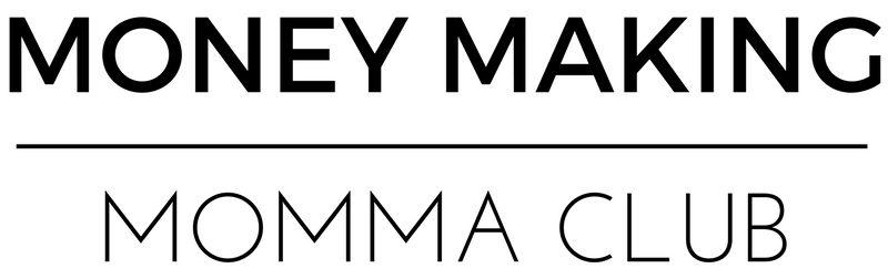 MONEY MAKING MOMMA CLUB