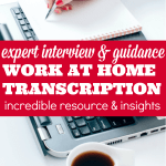Start Your At Home Transcription Career Today! Expert Interview.