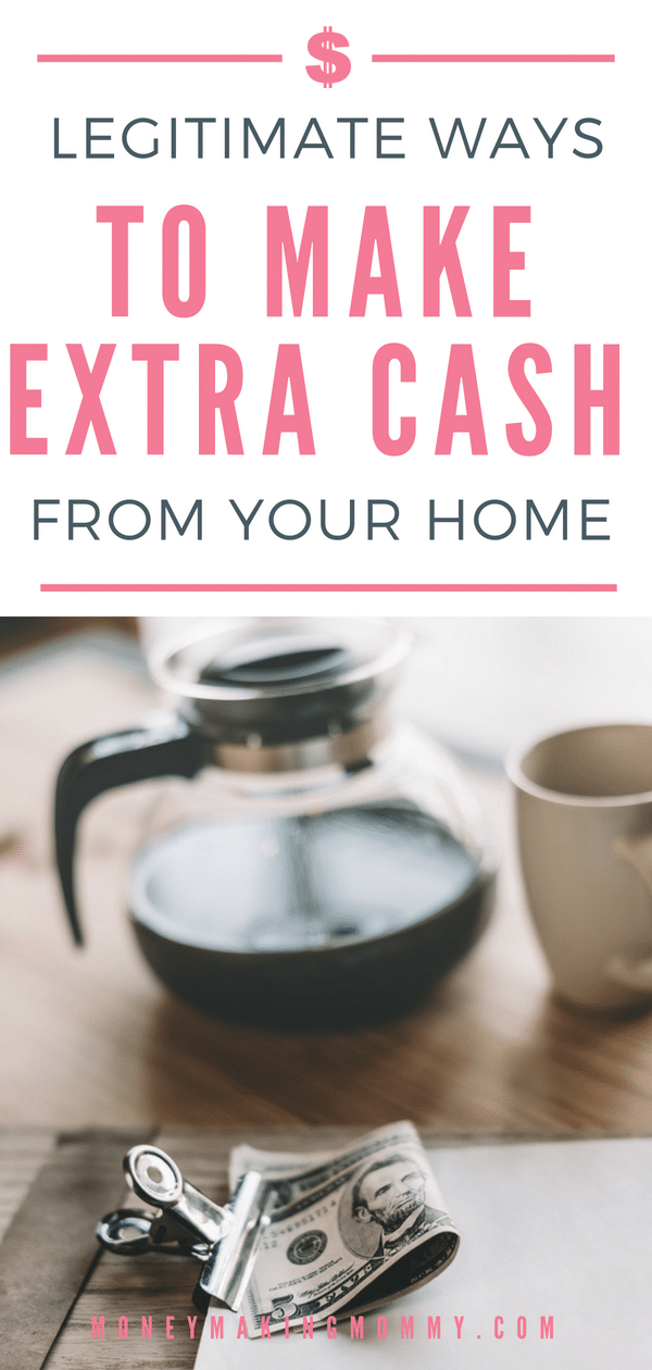 There are many legitimate ways to earn extra cash from home.  This list will give you so many legitimate options that you might not have ever considered. -MoneyMakingMommy.com - https://www.moneymakingmommy.com/making-extra-cash/ #makemoney #makemoneyfromhome