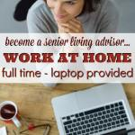 Senior Living Advisor: Laptop Provided and Work at Home