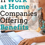 Top 11 Work at Home Jobs with Benefits [List of Companies]