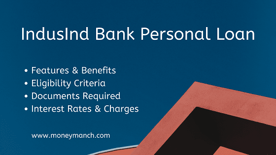 Indusind Bank Personal Loan Features Eligibility And Interest Rates