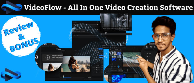 VideoFlow Review – Incredible Video Creation Software
