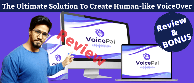 VoicePal Review – Turn Any Scripts Into The Life-like Voiceover