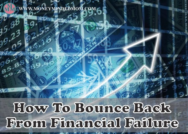 How to Bounce Back From Financial Failure ~ Financial failure happens to us all. The key to overcoming financial failure is to learn from your mistakes and keep moving forward. Click to read more.