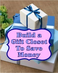 Build a Gift Closet to Save Money