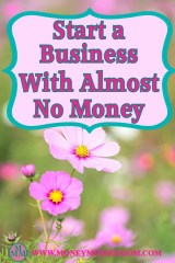 Start a Business With Almost No Money