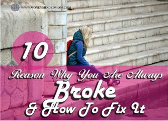 10 Reasons You Are Always Broke & How to Fix Them.