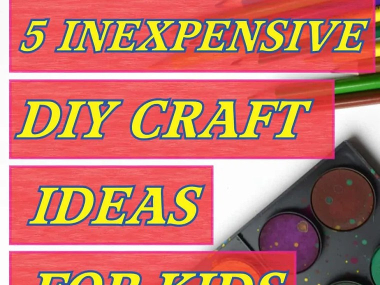5 Inexpensive Craft Ideas for Kids