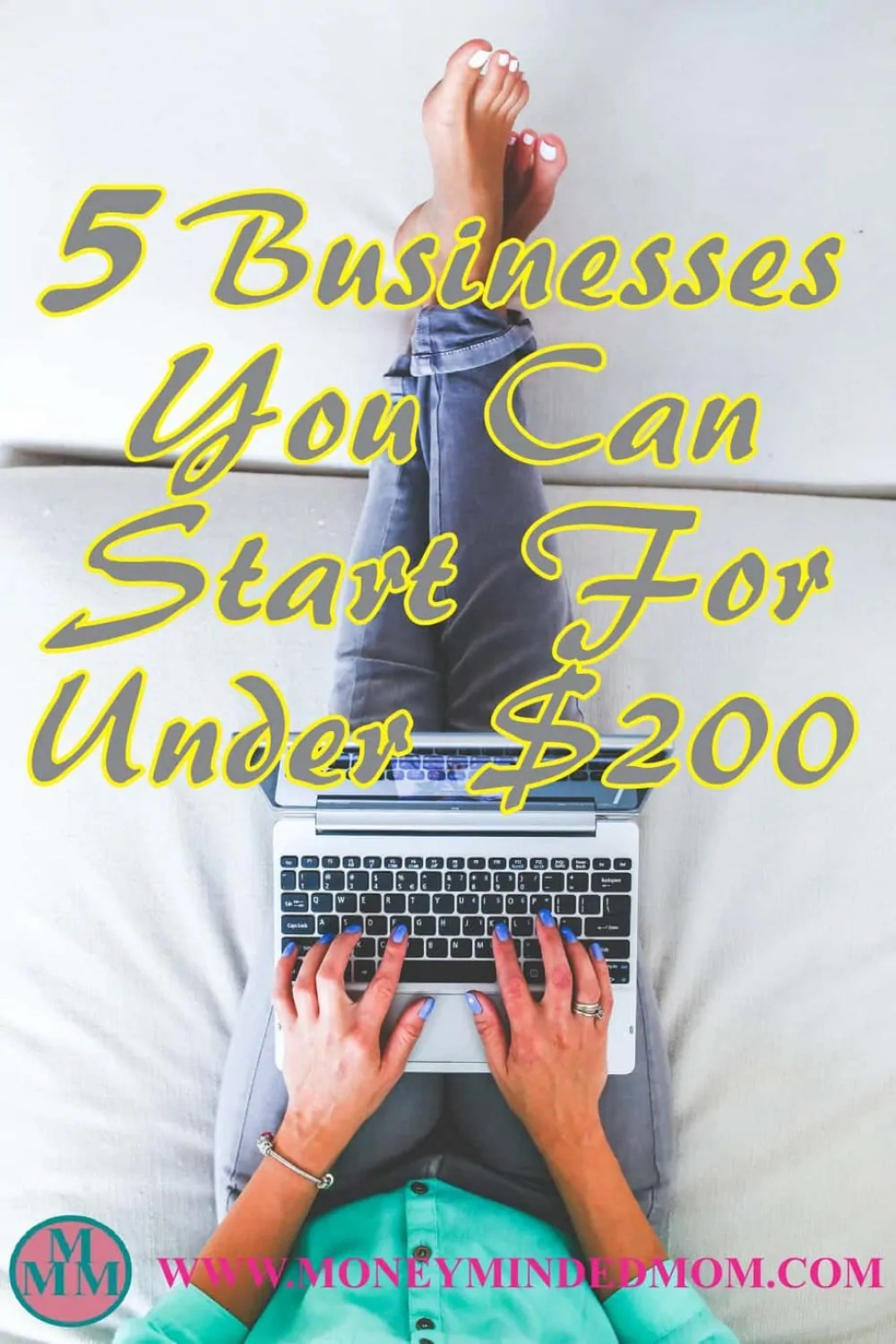 5 Business You Can Start For Under $200