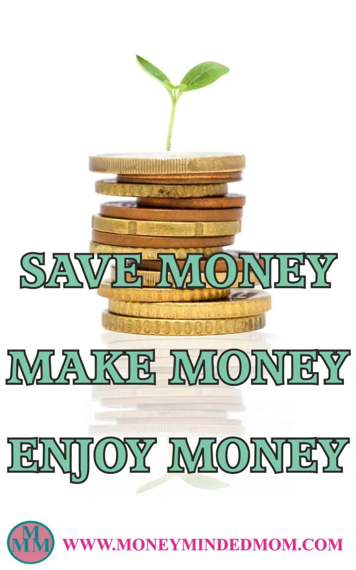 Save Money Make Money Enjoy Money