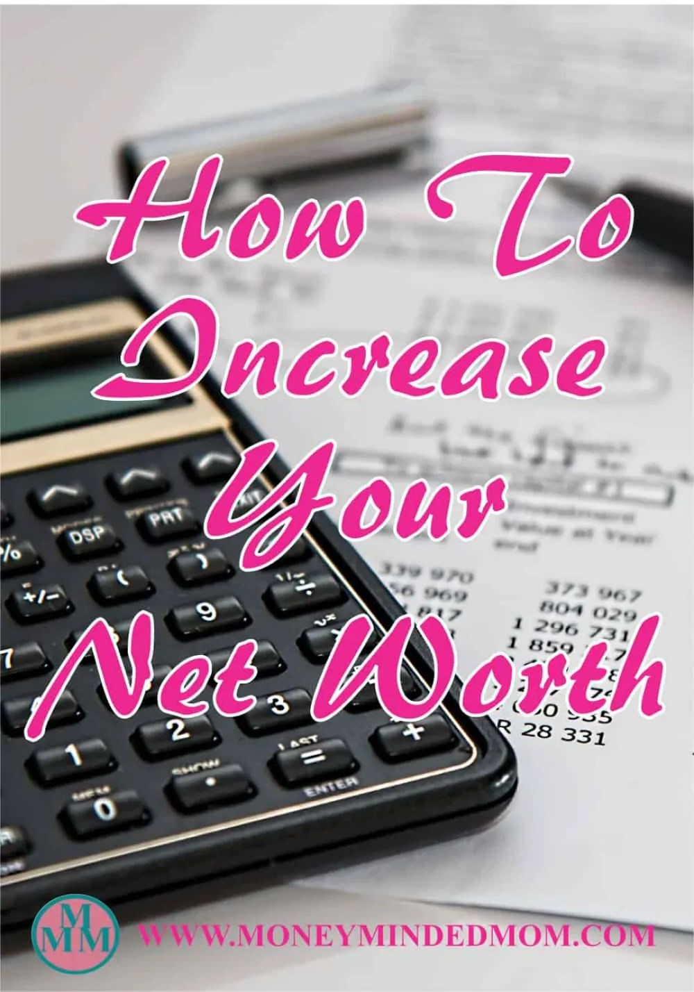 How to Increase Your Net Worth. Learn some easy ways that you can do to increase your net worth. Read on to find out how.