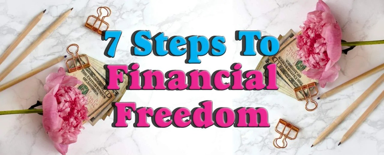 7 Steps to Financial Freedom ~ Free Email Course ~ Are you ready to finally take control of your finances and take your life back? If so, sign up for the 7 Steps to Financial Freedom Email Course. In this course you will learn how to improve and manage every aspect of your finances. Now is the time to take your life back ~ Join Today!