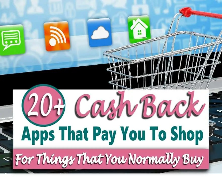 Cash Back Apps That Pay You To Shop 20 Reward Apps To Earn Free Money