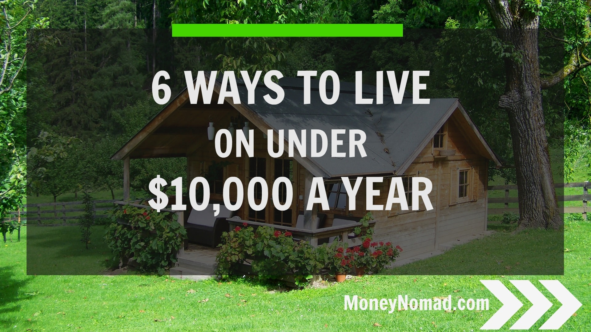 6 ways to live on under 10 000 a year