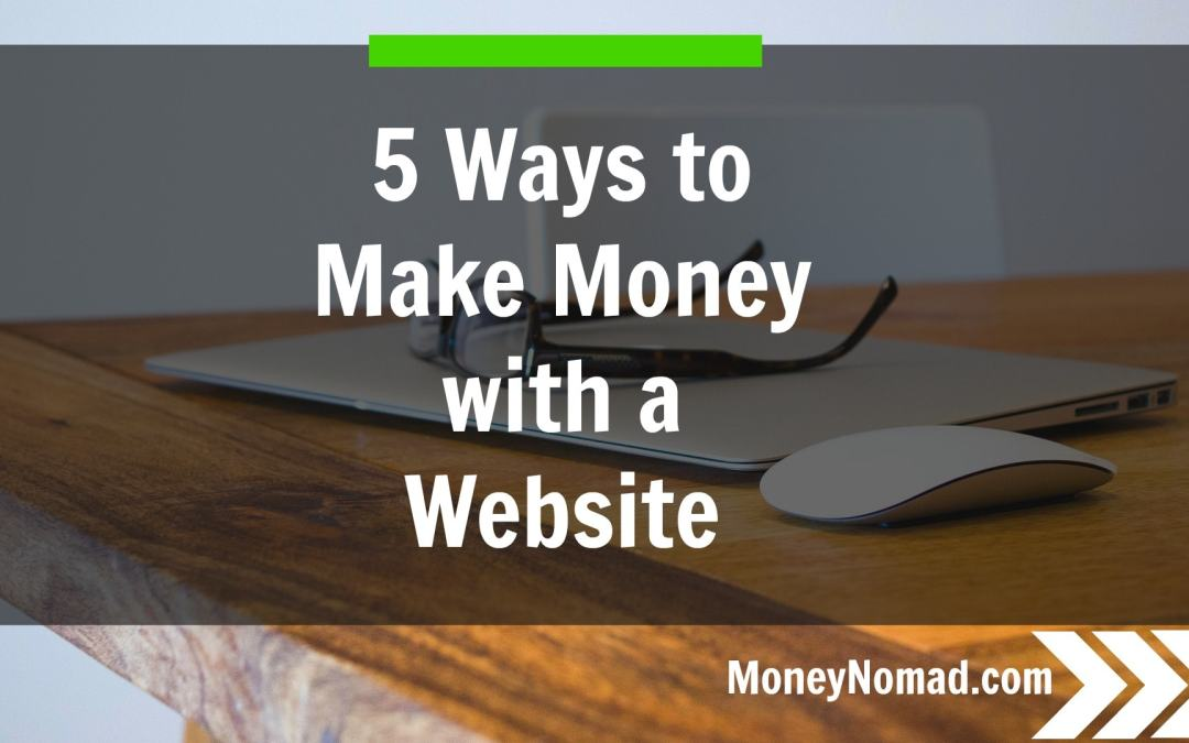 How to Make Money With a Website: 5 Monetization Strategies