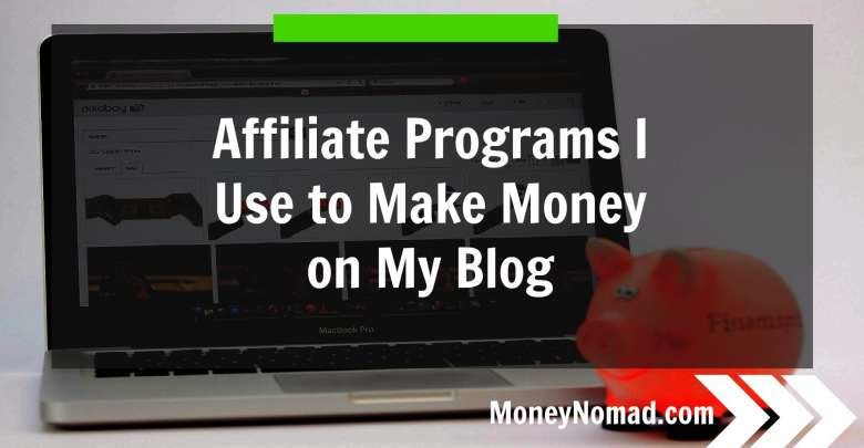 Affiliate Programs I Use to Make Money on My Blog